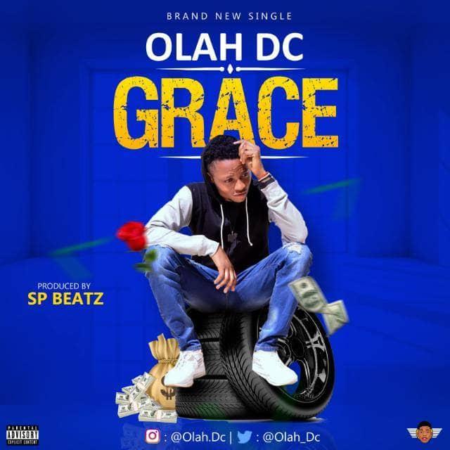 MUSIC: Olah DC - Grace (Prod. by SP Beatz) || Olah_DC