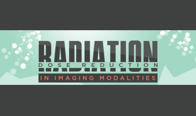 Radiation Dose Reduction in Imaging Modalities