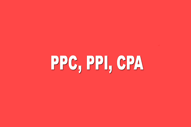Understanding PPC, PPI and CPA