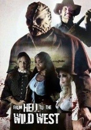 FROM HELL TO THE WILD WEST (2017) ταινιες online seires oipeirates greek subs
