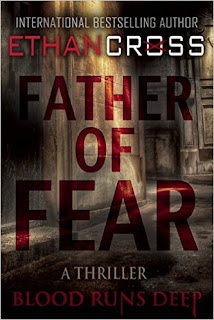 Book Review: Father of Fear by Ethan Cross, reviewed by Jo Linsdell #Books #BookReview