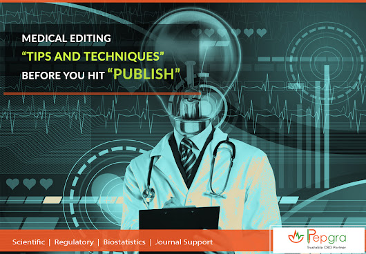 "MEDICAL EDITING ""TIPS AND TECHNIQUES"" BEFORE YOU HIT ""PUBLISH"""