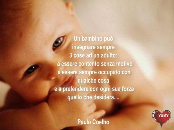 abbastanza Frasibelle42: paulo coelho frasi sui bambini FL49