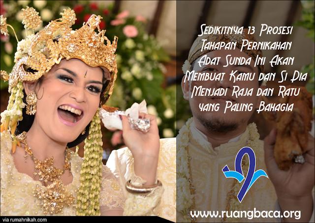 Sedikitnya 13 Prosesi Tahapan Pernikahan Adat Sunda Ini Akan Membuat Kamu dan si Dia Menjadi Raja dan Ratu yang Paling Bahagia