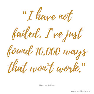 """Quote - """"I have not failed. I've just found 10,000 ways that won't work.""""   - Thomas Edison"""