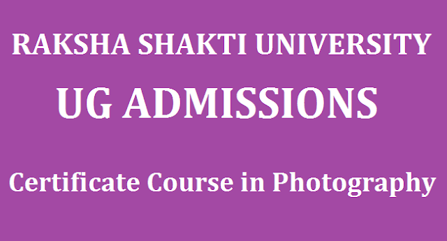 Admission, Certificate Course in Photography, Certificate courses, Degree Admissions, Notifications, Raksha Shakti University, UG Admissions, www.rsu.ac.in