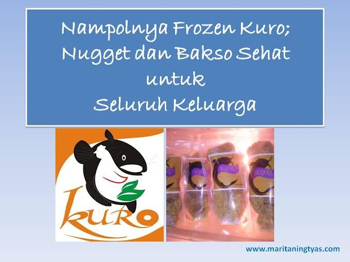 Nampolnya Frozen Kuro; Nugget dan Bakso Sehat untuk Seluruh Keluarga