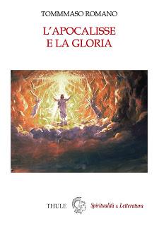 """Rilettura di un profetico saggio di Tommaso Romano: """"L'Apocalisse e la Gloria"""", pubblicato nel 2015."""