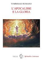 """Tommaso Romano, """"L'Apocalisse e la Gloria"""" (Ed. Thule -  Spiritualità & Letteratura)"""