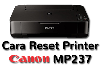 Cara Reset Printer Canon MP237
