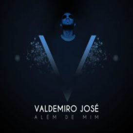 Valdemiro josé - Alem de Mim