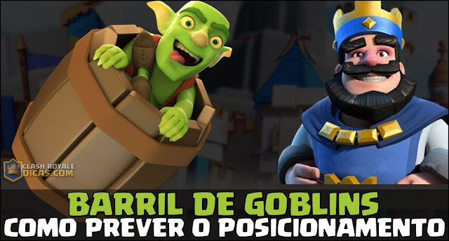 Guia para prever posicionamento do Barril de Goblins
