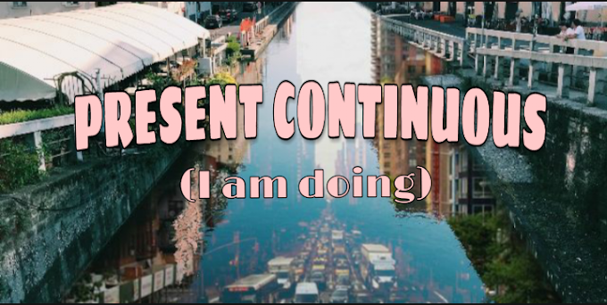 WHAT IS PRESENT CONTINUOUS AND HOW WE USE IT