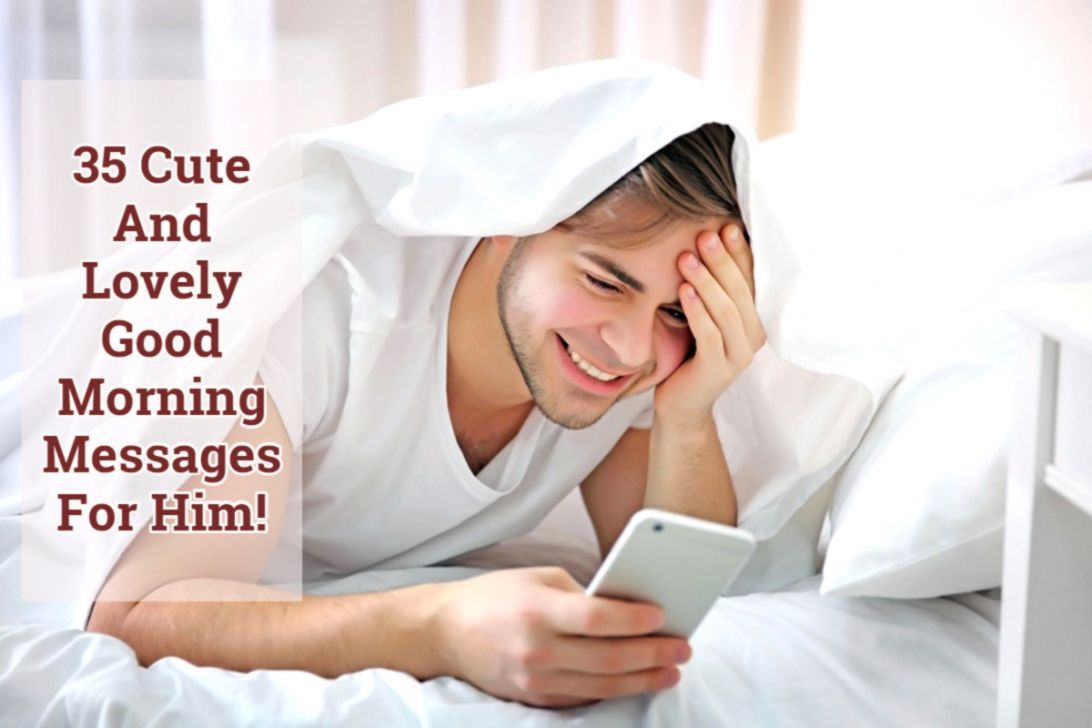 35 Cute And Lovely Good Morning Messages For Him The Lucky Days