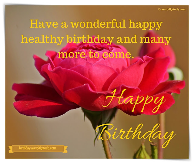 Happy Birthday, Card, Image, Have,  wonderful, happy, healthy, birthday,