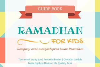 Orang Tua Wajib Memiliki Guidebook Ramadhan for Kids Ini