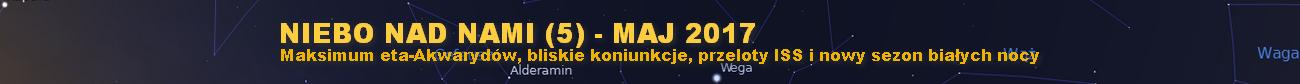 NIEBO NAD NAMI (5) - Maj 2017 - Maksimum eta-Akwarydów, bliskie koniunkcje, przeloty ISS i nowy sezon białych nocy - przejdź do tekstu