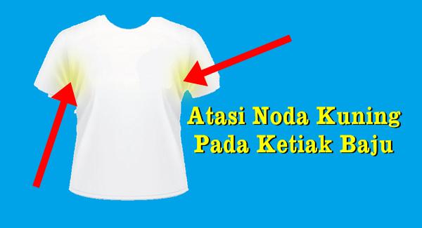 Atasi Noda Kuning Di Ketiak Baju