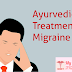 Ayurvedic treatment for migraine
