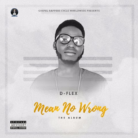 NEW ALBUM: MEAN NO WRONG ( D-FLEX T-WHYTE )
