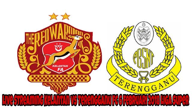 Live Streaming Kelantan vs Terengganu FC 6 Februari 2018 Liga Super
