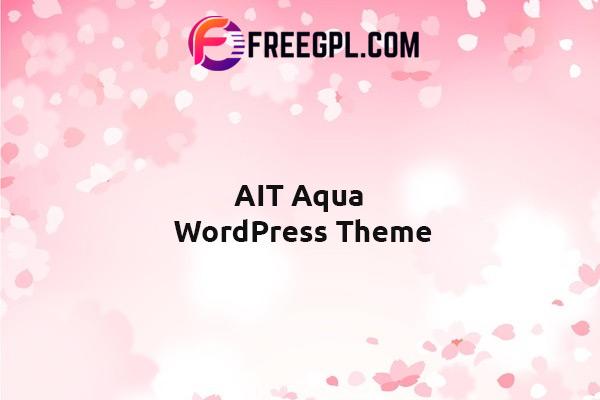 AIT Aqua WordPress Theme Nulled Download Free