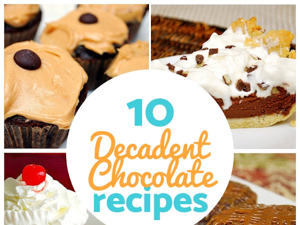 10 Decadent Chocolate Recipes...