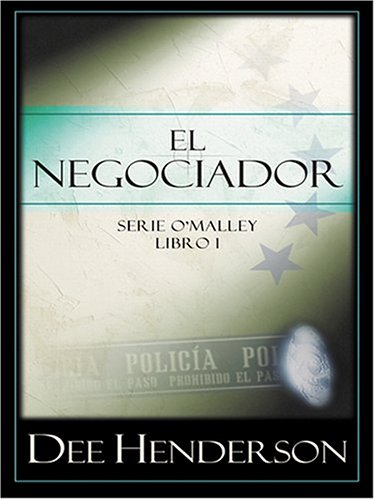 El Negociador (Serie O'Malley, Libro 1) (Spanish Edition) by Dee Henderson