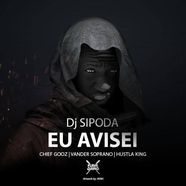 "Dj Sipoda lança o som ""Eu avisei"" part. Vander Soprano, Chief Gooz e Hustla King"
