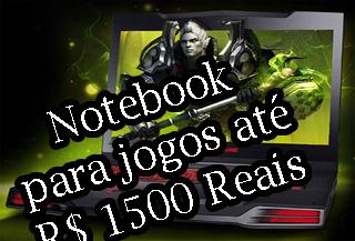 qual melhor notebook para jogar jogos até 1500 mil e quinhentos reais
