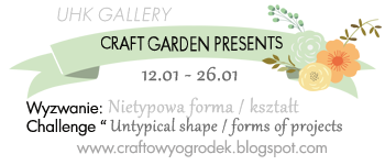 http://craftowyogrodek.blogspot.com/2015/01/wyzwanie-z-uhk-nietypowy-ksztatforma.html