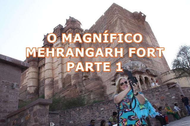 O impressionante Mehrangarh Fort em vídeo - Parte 1