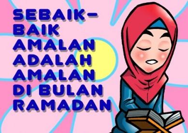 sebaik-baik amalan adalah amalan di bulan ramadhan