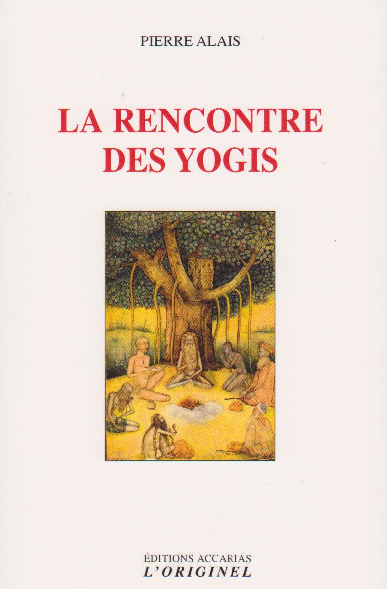 Pierre alais la rencontre des yogis