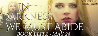 Book Blitz: In Darkness We Must Abide by Rhiannon Frater *The Origin of a Supernatural Serial & Giveaway*