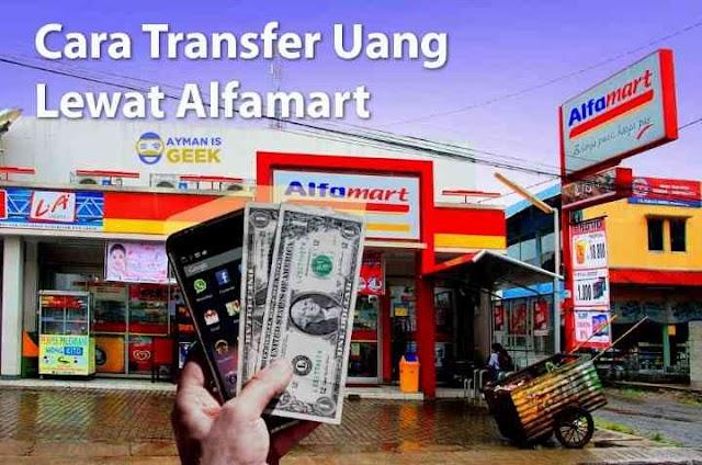 Cara Transfer Uang Lewat Alfamart Tanpa Rekening dan ATM
