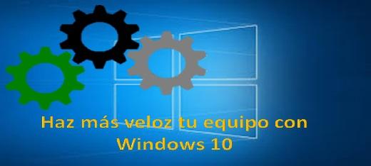 Cómo acelerar tu Equipo con Windows 10