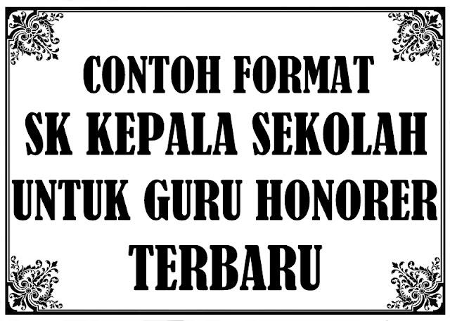 Download Contoh Format SK KEPSEK Untuk Guru HONORER