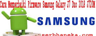 Cara Memperbaiki Firmware Samsung Galaxy J7 Duo 2018 J720M 2