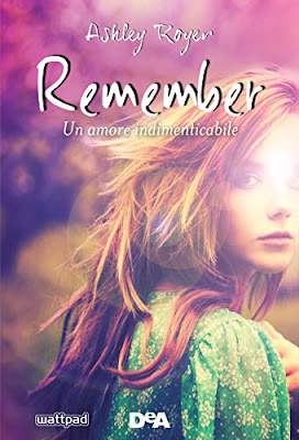 [Recensione #36]:  REMEMBER - un amore indimenticabile - di Ashley Royer