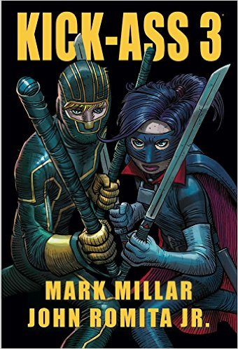 Kick-Ass 3 by Mark Millar and John Romita Jr.