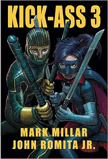 Kick-Ass 3 by Mark Millar and John Romita Jr.