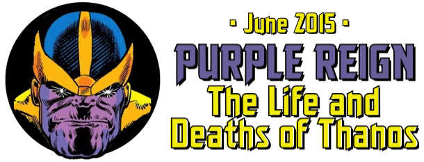 June 2015 - Purple Reign: The Life and Deaths of Thanos