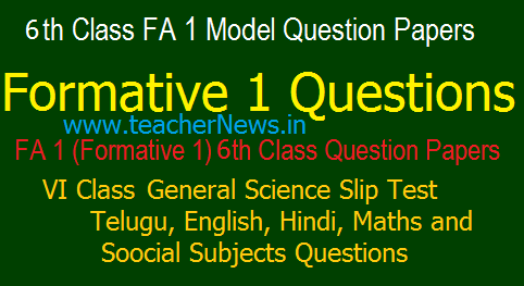 Formative 1(FA 1) 6th Class CCE Question Papers- VI Formative Assessment 1 Subject Slip Test