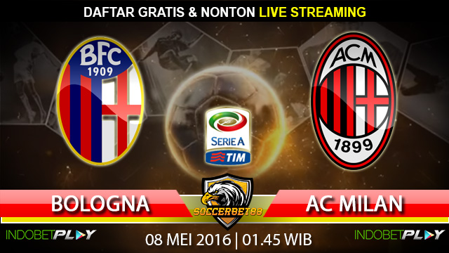 Prediksi Bologna vs AC Milan 08 Mei 2016  (Liga Italia)