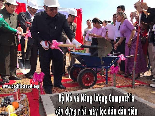 Bộ Mỏ và Năng lượng Campuchia xây dựng nhà máy lọc dầu đầu tiên