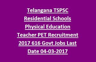Telangana TSPSC Residential Schools Physical Education Teacher PET Recruitment 2017 616 Govt Jobs Notification Last Date 04-03-2017
