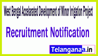 West Bengal Accelarated Development of Minor Irrigation Project WBADMIP Recruitment Notification