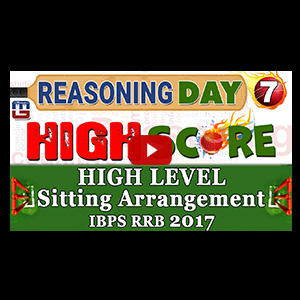 High Score | Sitting Arrangement High Level | Day 7 | Reasoning | Latest Tricks | IBPS RRB 2017
