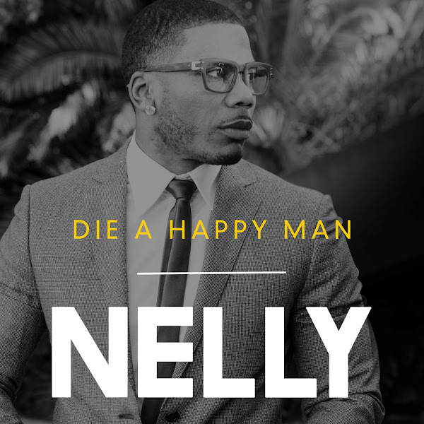 Nelly - Die a Happy Man - Single Cover